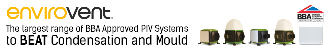 ENVIROVENT - THE LARGEST RANGE OF BBA APPROVED PIV SYSTEMS TO BEAT CONDENSATION AND MOULD. CLICK HERE FOR MORE DETAILS