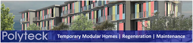 POLYTECK - TEMPORARY MODULAR HOMES. REGENERATION. MAINTENANCE CLICK HERE TO FIND OUT MORE.